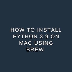 Install python 3.9 on Mac