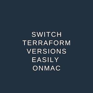 Switch Terraform versions on Mac